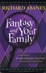 Fantasy and Your Family: Exploring the Lord of the Rings, Harry Potter and Modern Magick