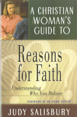 A Christian Woman's Guide to Reasons for Faith: Understanding Why You Believe